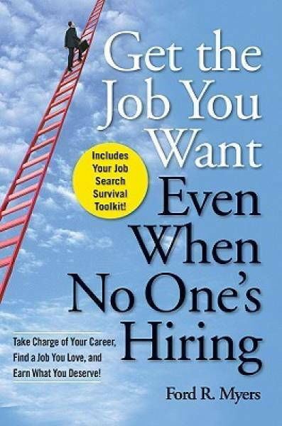 Get The Job You Want, Even When No One's Hiring: Take Charge of Your Career, Fin 1