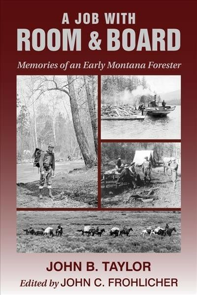 Job with Room & Board : Memories of an Early Montana Forester, Paperback by T... 1